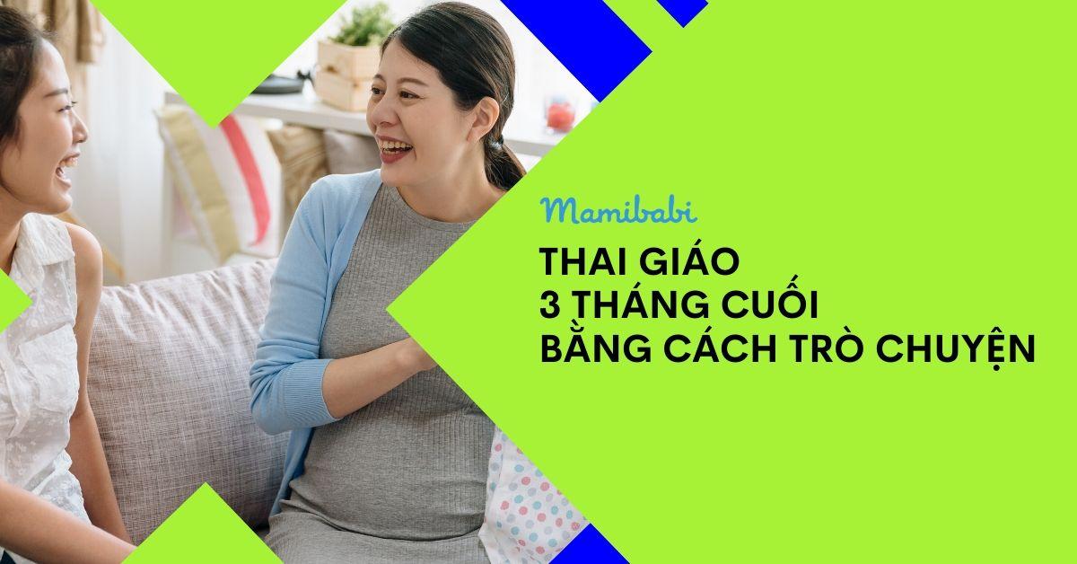 Thai Giáo 3 Tháng Cuối Để Mẹ Tròn Con Vuông