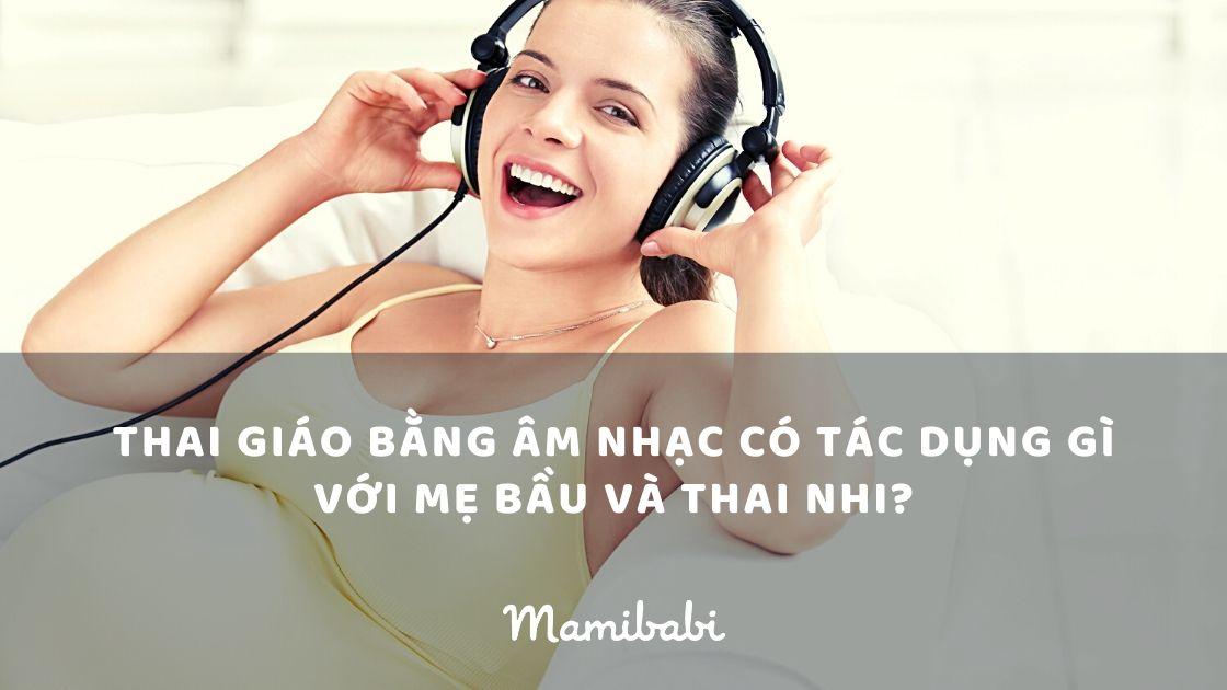 Thai giáo bằng âm nhạc: Tất cả những điều mẹ cần biết