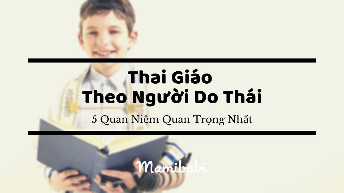 Thai giáo theo người Do Thái: 5 quan niệm quan trọng nhất