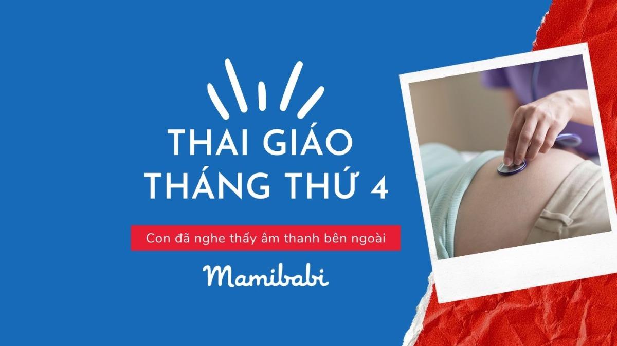 Thai giáo tháng thứ 4: Con đã nghe thấy âm thanh bên ngoài
