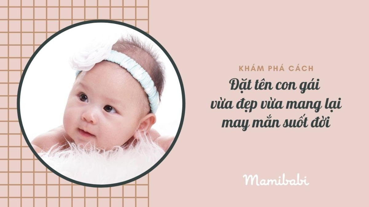 Khám phá cách đặt tên con gái vừa đẹp vừa mang lại may mắn suốt đời