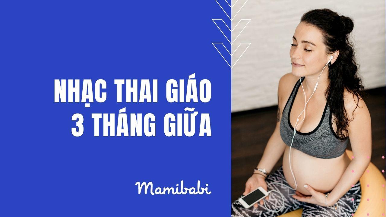 Tuyển tập nhạc thai giáo - nhạc bà bầu 2021 mới nhất cho con phát triển thông minh toàn diện