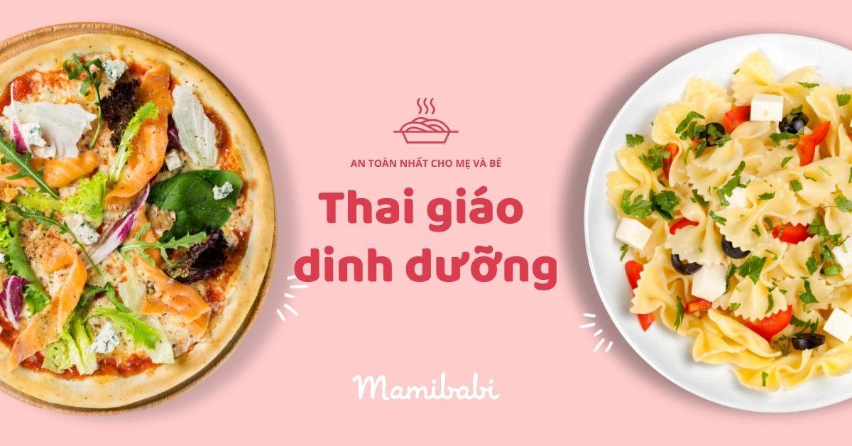 Thai giáo dinh dưỡng an toàn nhất cho mẹ và bé