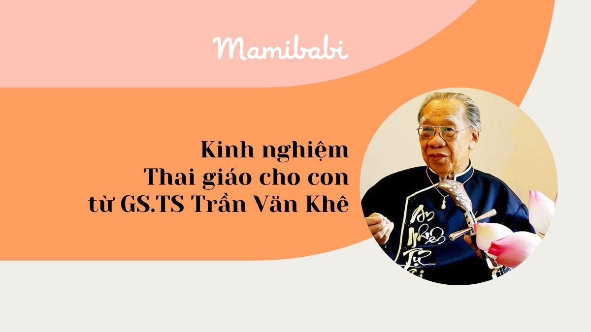 Kinh nghiệm Thai giáo cho con từ GS.TS Trần Văn Khê