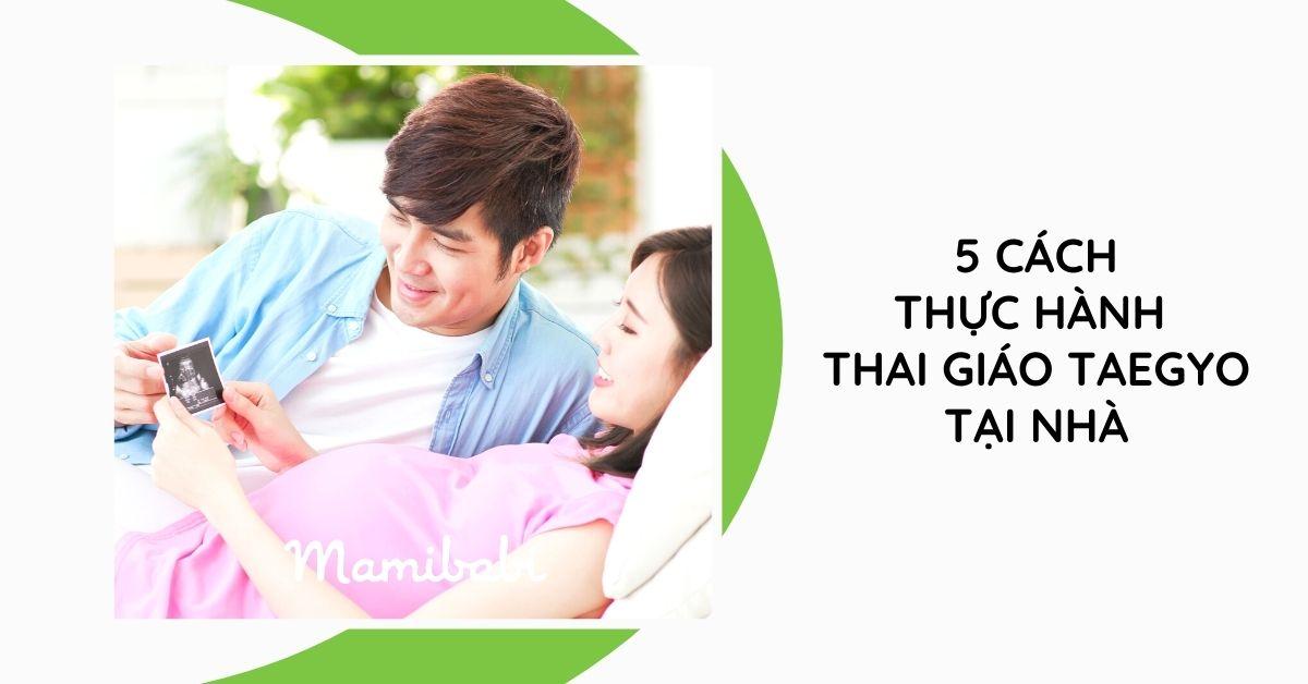 Thai giáo Taegyo: 10 tháng trong bụng hơn 10 năm ngoài đời