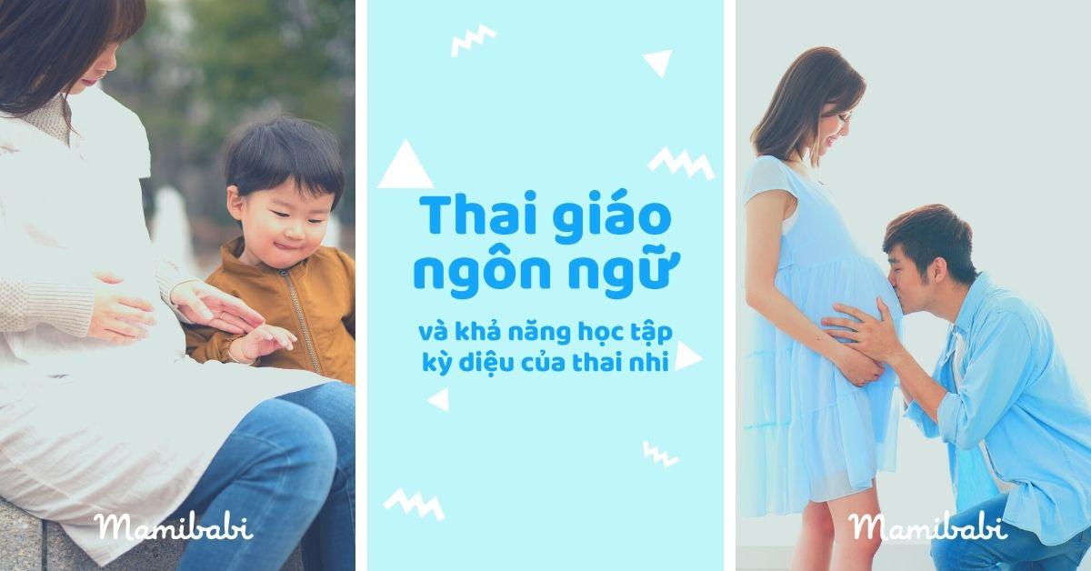 Thai giáo ngôn ngữ và khả năng học tập kỳ diệu của thai nhi