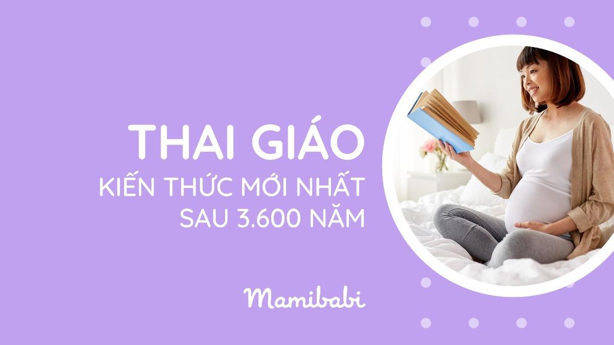 [Tổng hợp] Thai giáo: Kiến thức mới nhất sau hơn 3600 năm