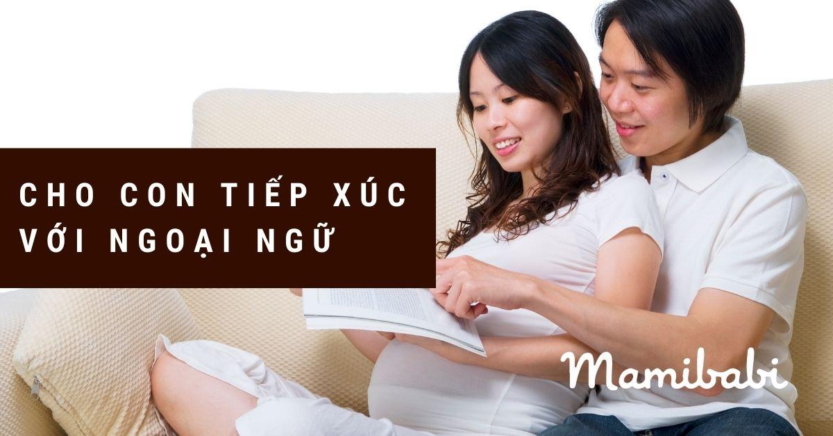 Thai giáo ngôn ngữ - Cho con tiếp xúc với ngoại ngữ