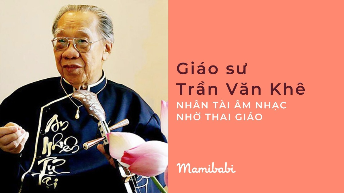 Nhờ thai giáo trở thành nhân tài âm nhạc: GS. Trần Văn Khê