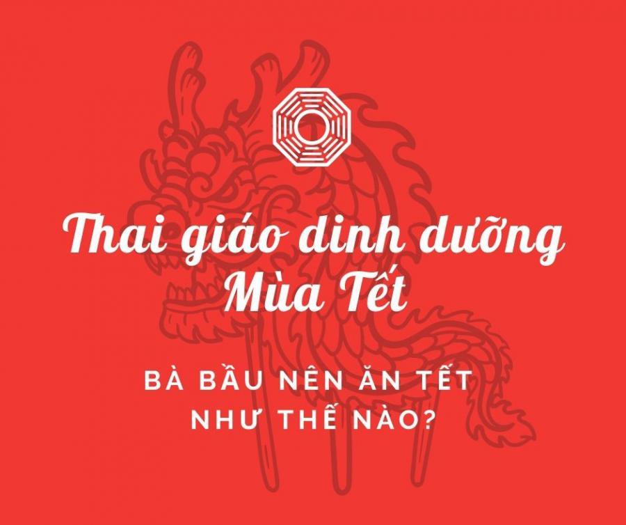 THAI GIÁO DINH DƯỠNG MÙA TẾT Bà bầu nên ăn Tết như thế nào?  *** Mẹ hiểu đơn giản Thai giáo dinh dưỡng là cách mẹ ăn uống để cả mẹ và bé đều phát triển tốt, hạn chế ốm nghén, mẹ không bị tiểu đường thai kỳ, không tăng cân quá nhiều.  1. Cỗ người Việt thường có gì nhỉ?  - Tết, ăn mỗi món 1 ít để có ko khí Tết cũng là điều tốt, cả năm có 1 vài ngày Tết mà, nhưng hãy tiết chế và ăn mỗi món 1 chút thôi các mẹ nhé!  - Thịt đông, canh bóng, các loại giò, thịt gà: mẹ bầu đều ăn được, với gà nên bỏ da. Các món này cũng không chứa đường nên mẹ có thể ăn mà không sợ bị tiểu đường thai kỳ.   - Bánh chưng/ bánh tét => ko thể thiếu, nhưng đừng ăn quá nhiều bởi có thể khiến tăng cân nhanh. Với 1 số mẹ ăn chuyên vào mẹ ko vào con, tăng cân quá nhiều, rất nên cân nhắc món này bởi có thể mẹ sẽ càng tăng cân hơn. Nếu ăn nên ăn bánh luộc, ko nên ăn bánh chưng rán vì nhiều dầu mỡ.  - Xôi gấc: ăn xôi gấc màu đỏ để may mắn đầu năm nhưng các mẹ cần để ý 2 điều: 1 là xôi gấc thường có đường, các mẹ nên hạn chế kẻo tiểu đường thai kỳ. Ăn xôi không thôi đã khiến tăng cân nhiều rồi, chưa kể xôi có đường nữa. 2 là nếu xôi nhà làm với gấc hoàn toàn thì tốt, còn nếu mua nên chọn nơi uy tín bởi có những nơi sẽ tạo màu đỏ bằng các loại màu thực phẩm ko tốt cho bà bầu.  - Nem rán: nem nhà làm thường ngon và sạch, mẹ có thể ăn nhưng cũng hạn chế thôi vì nhiều dầu mỡ  - Rau trộn, salad, rau sống: nên ăn ít thôi, khi mua nên mua rau sạch, rau hữu cơ, có bầu nên ăn chín uống sôi vẫn hơn  - Thịt kho nước dừa: món đặc trưng miền Nam, mẹ bầu ăn được nhưng khi ăn nên hạn chế phần thịt mỡ và ăn lượng vừa phải thôi vì thường có đường và nước hàng  - Canh măng chân giò: mẹ bầu ăn được, hãy mua măng an toàn, tránh măng bị ngâm với các chất phụ gia nhé!  - Chè kho, bánh kẹo, mứt tết: ăn rất ít thôi mẹ nhé vì nhiều đường, đôi khi bánh kẹo công nghiệp còn có chất bảo quản, hương liệu, chất phụ gia nữa…  - Đồ uống: bia rượu nước ngọt không nên uống. Trà có thể uống nhưng ít thôi. Ưu tiên nhất là nước lọc, nước trá