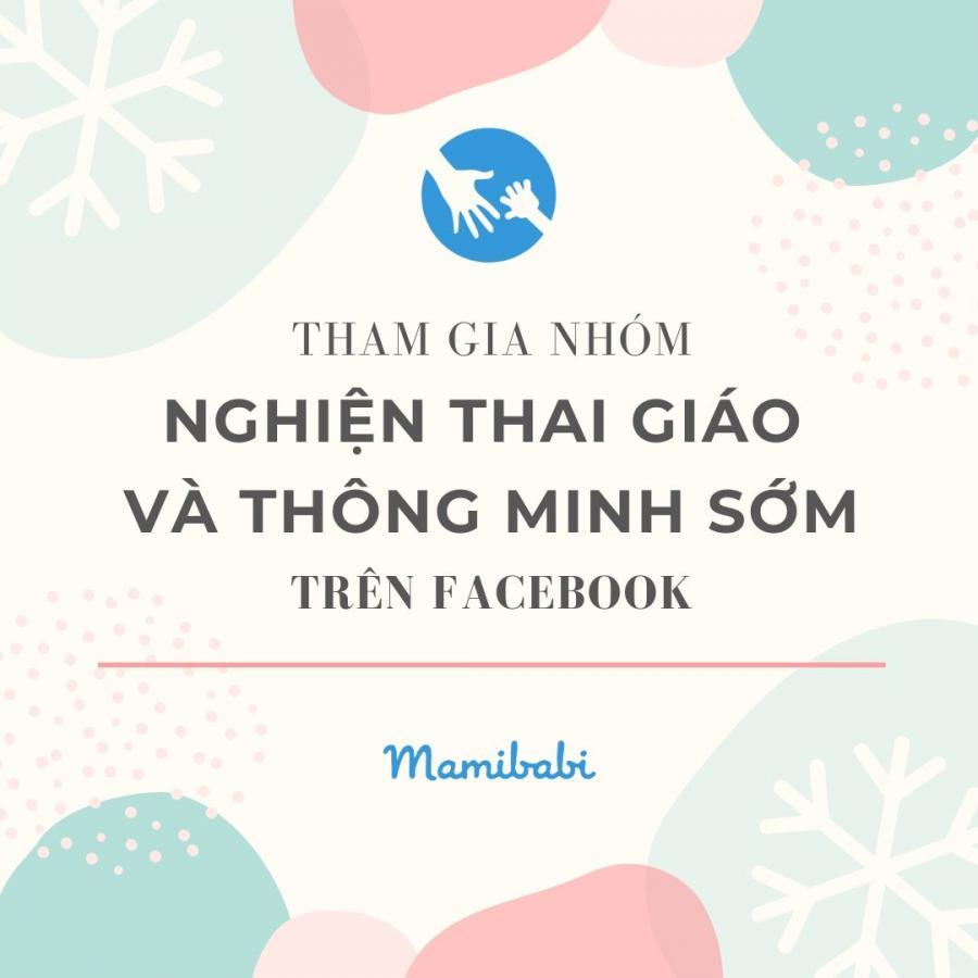 GIỚI THIỆU NHÓM FACEBOOK VỀ THAI GIÁO VÀ GIÁO DỤC SỚM MAMIBABI  https://www.facebook.com/groups/421084048631506  Thân gửi các mom,  Theo đề nghị của nhiều mom thì Mamibabi sẽ tạo thêm group Facebook này để thêm một kênh giúp các mom có thể cập nhật những chia sẻ về Thai giáo và Giáo dục sớm cho bé.  Nhóm sẽ thường xuyên chia sẻ các bài, video, hoạt động để mẹ Thai giáo và Giáo dục sớm hiệu quả cho các bé bằng các hoạt động chỉ từ 5-10 phút/ngày.  Mời mọi người cùng tham gia nhóm nhé: https://www.facebook.com/groups/421084048631506  Trân trọng, Mamibabi Team.