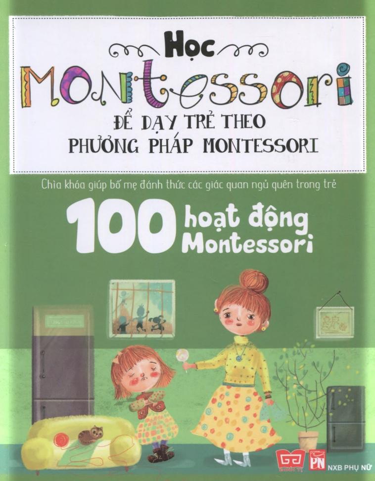 100 hoạt động Montessori - Con không muốn làm cây trong lồng kính